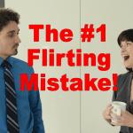 The #1 Flirting Mistake Women Make With Men…